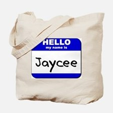 hello my name is jaycee Tote Bag