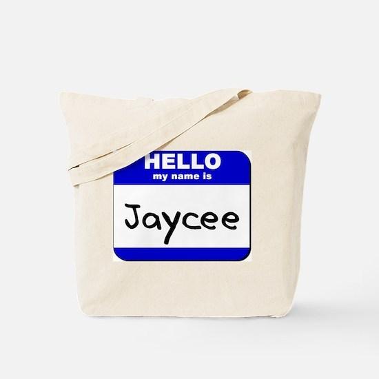 hello my name is jaycee Tote Bag