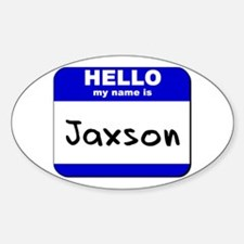 hello my name is jaxson Oval Decal
