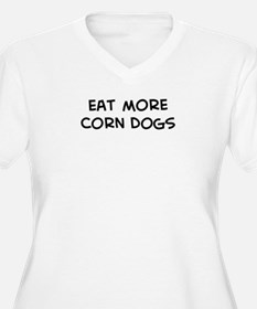 Eat more Corn Dogs T-Shirt