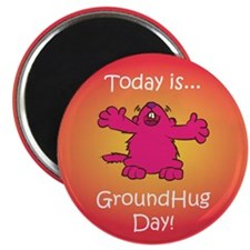 GroundHug Day Magnet