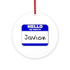 hello my name is javion  Ornament (Round)