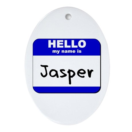 hello my name is jasper Oval Ornament