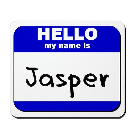hello my name is jasper Mousepad