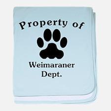Property Of Weimaraner Dept baby blanket