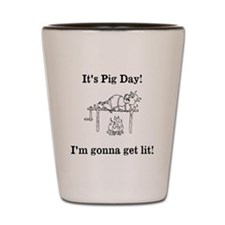 Its Pig Day! Shot Glass