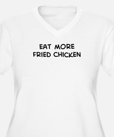Eat more Fried Chicken T-Shirt