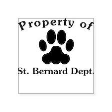 Property Of St. Bernard Dept Sticker
