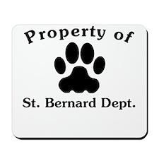 Property Of St. Bernard Dept Mousepad