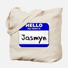 hello my name is jasmyn Tote Bag