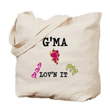 GMA AND LOVN IT Tote Bag