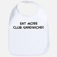 Eat more Club Sandwiches Bib
