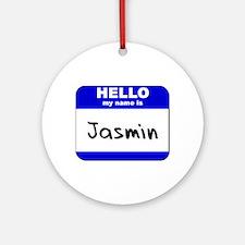 hello my name is jasmin  Ornament (Round)