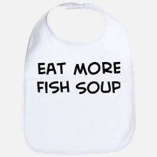 Eat more Fish Soup Bib