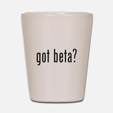 Got Beta? Shot Glass