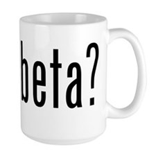Got Beta? Mug