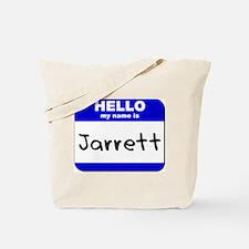 hello my name is jarrett Tote Bag