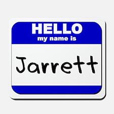 hello my name is jarrett  Mousepad
