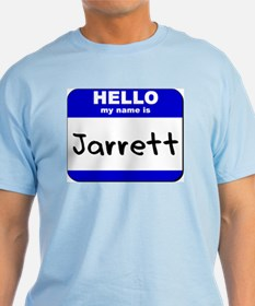 hello my name is jarrett T-Shirt