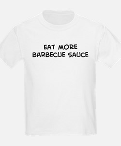 Eat more Barbecue Sauce T-Shirt