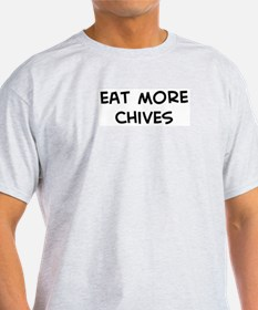 Eat more Chives T-Shirt