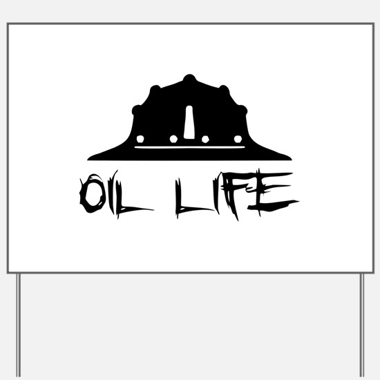 oillife2 Yard Sign