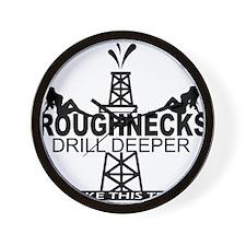 Roughnecks Drill Deeper Wall Clock