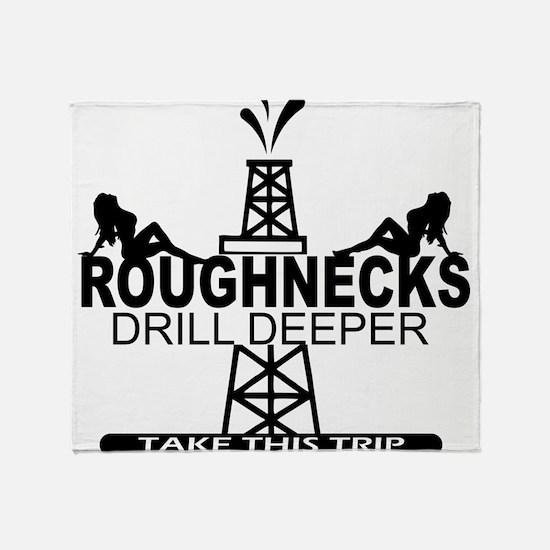 Roughnecks Drill Deeper Throw Blanket