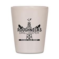 Roughnecks Drill Deeper Shot Glass