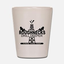 Roughnecks Drill Deeper Shot Glass