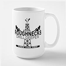 Roughnecks Drill Deeper Mugs