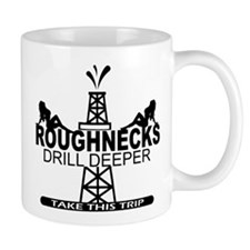 Roughnecks Drill Deeper Mugs
