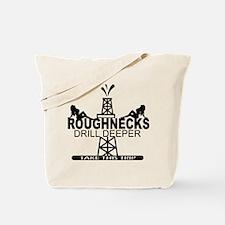 Roughnecks Drill Deeper Tote Bag