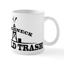 Roughneck Oilfield Trash Mugs