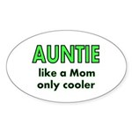 Auntie. like a Mom only cooler Sticker