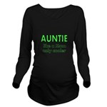 Auntie. Like A Mom Only Cooler Long Sleeve Materni