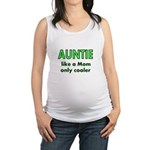 Auntie. like a Mom only cooler Maternity Tank Top