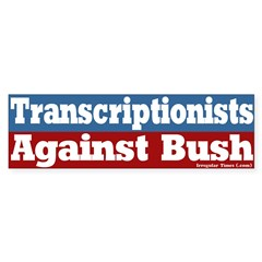 Transcriptionists Against Bush Bumpersticker