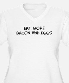 Eat more Bacon And Eggs T-Shirt