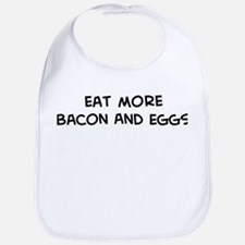 Eat more Bacon And Eggs Bib