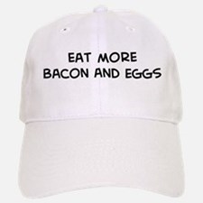 Eat more Bacon And Eggs Baseball Baseball Cap