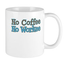 nocoffeenoworkee.png Mugs