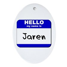 hello my name is jaren  Oval Ornament