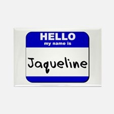 hello my name is jaqueline Rectangle Magnet