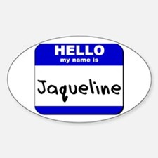 hello my name is jaqueline Oval Decal
