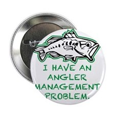 "Angler Management Problem 2.25"" Button"