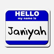 hello my name is janiyah  Mousepad