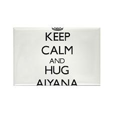 Keep Calm and HUG Aiyana Magnets