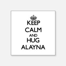 Keep Calm and HUG Alayna Sticker