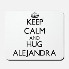 Keep Calm and HUG Alejandra Mousepad